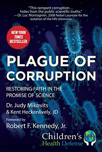 Plague of Corruption: Restoring Faith in the Promise of Science (Children?s Health Defense)