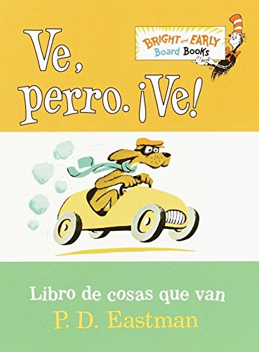 Ve, Perro. Ve! (Go, Dog. Go! Spanish Edition) (Bright & Early Board Books(TM))