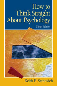 How To Think Straight About Psychology (9th Edition)