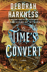 Time's Convert: A Novel (All Souls Series)