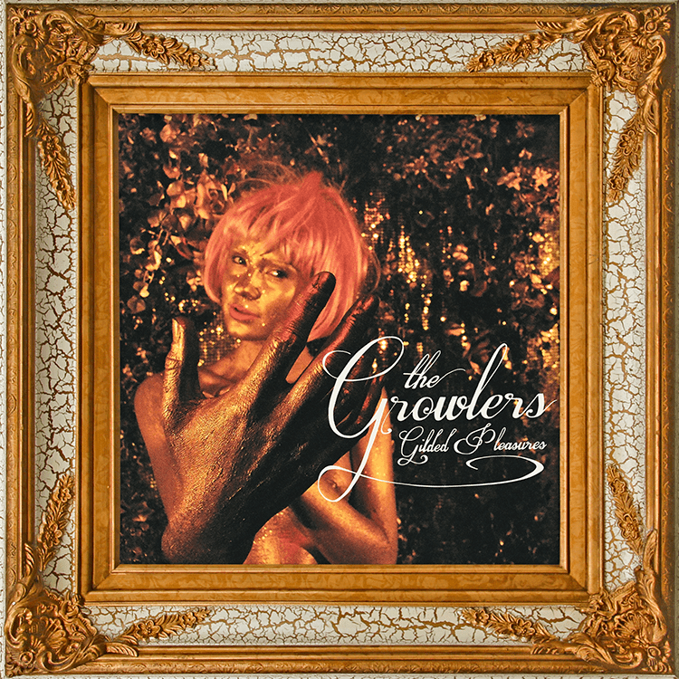 Growlers - Gilded Pleasures. LP [USA IMPORT]