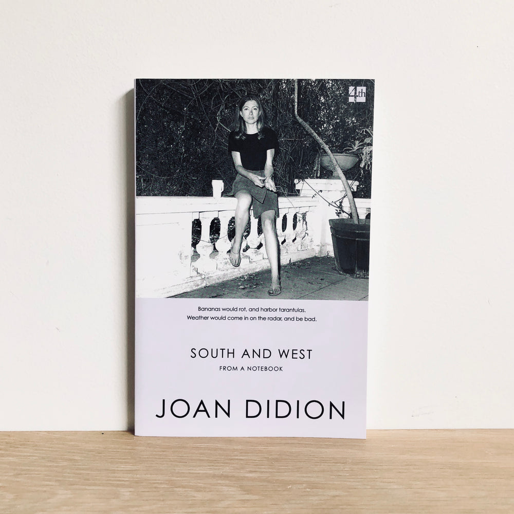 Joan Didion - South and West from a Notebook