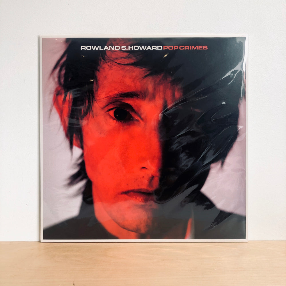 Rowland S. Howard - Pop Crimes. LP [Ltd. 2020 Re-issue]
