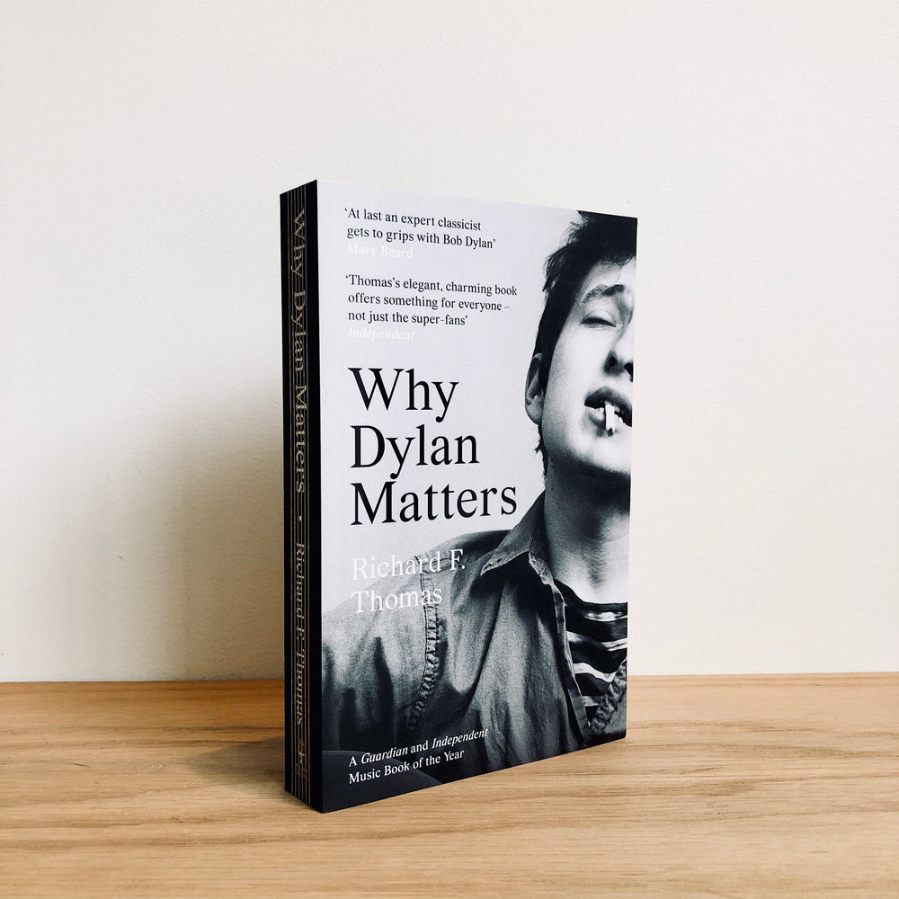 Richard F Thomas -Why Dylan Matters (softcover)