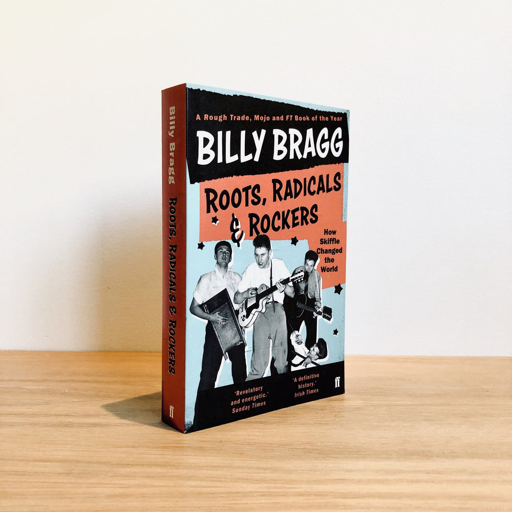 Billy Bragg - Roots, Radicals and Rockers.