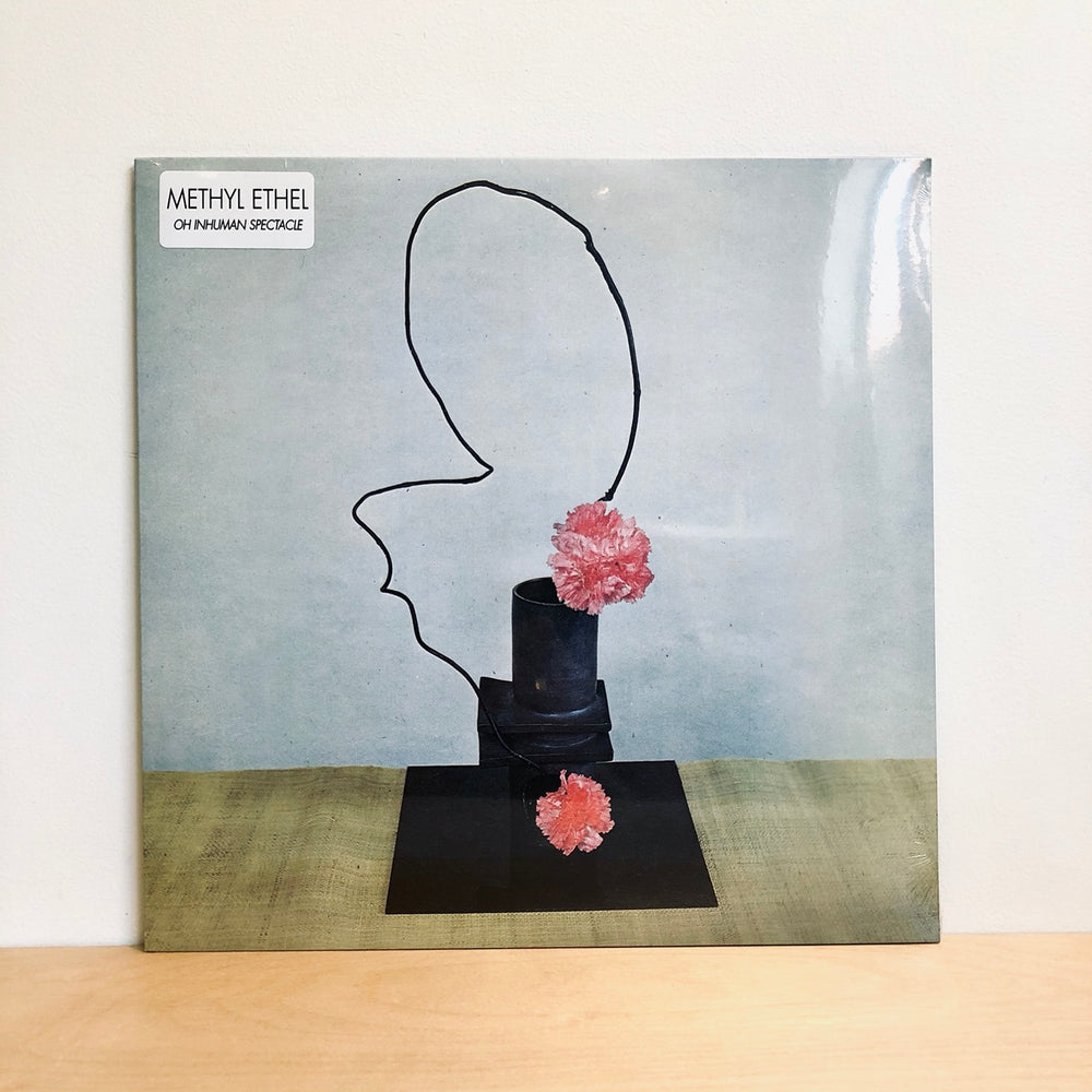 Methyl Ethel - Oh Inhuman Spectacle. LP