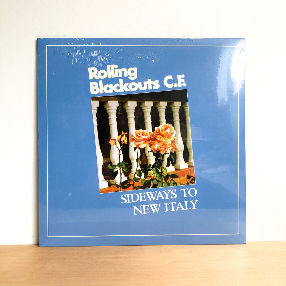 Rolling Blackouts C.F. - Sideways To New Italy. LP