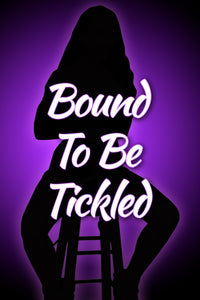 BOUND TO BE TICKLED