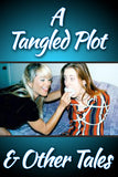 A TANGLED PLOT & OTHER TALES