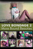 LOVE BONDAGE 2: MORE  BOUND BEAUTIES