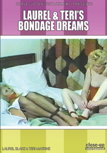 LAUREL & TERI'S BONDAGE DREAMS