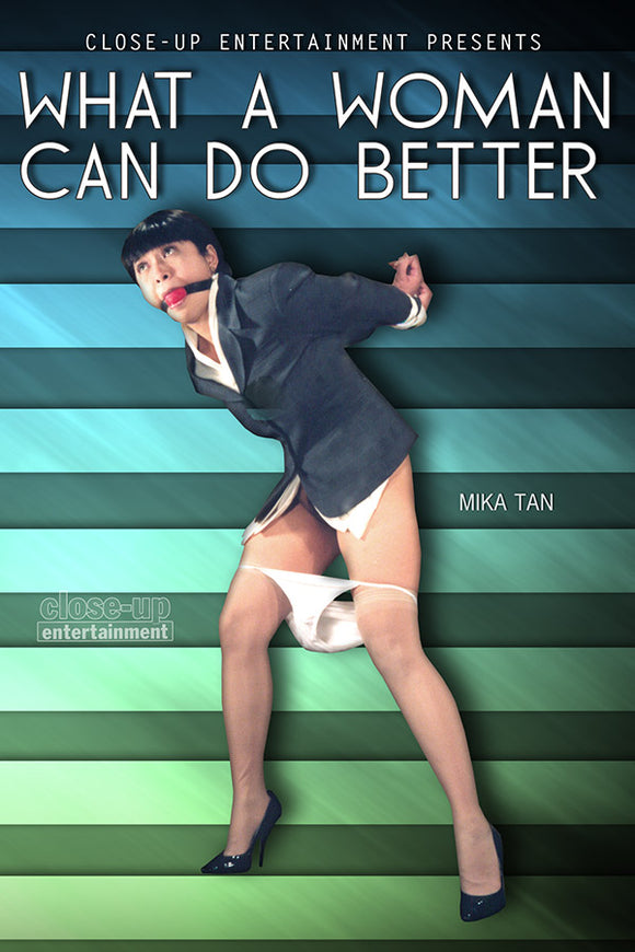 WHAT A WOMAN CAN DO BETTER