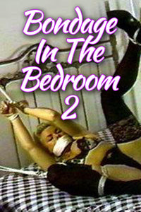 BONDAGE IN THE BEDROOM 2