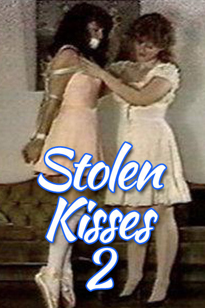 STOLEN KISSES PART 2
