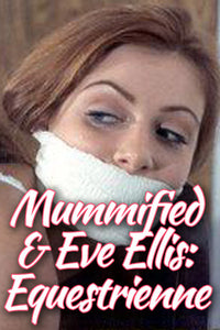 MUMMIFIED & EVE ELLIS: EQUESTRIENNE FF-12/13