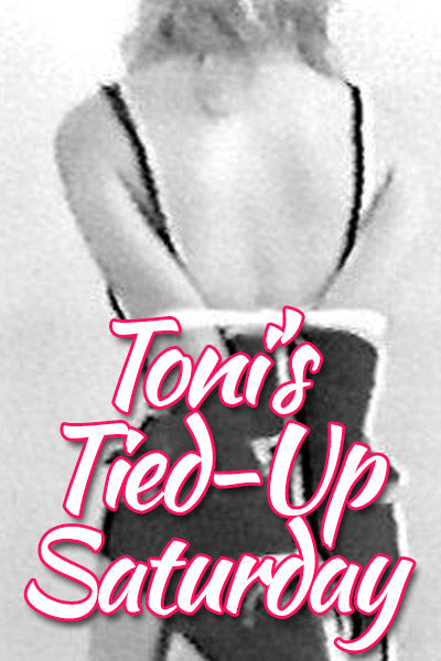 TONI'S TIED-UP SATURDAY