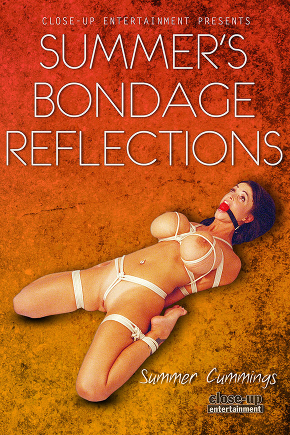 SUMMER'S BONDAGE REFLECTIONS