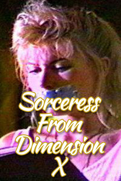 SORCERESS FROM DIMENSION X