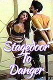 STAGEDOOR TO DANGER