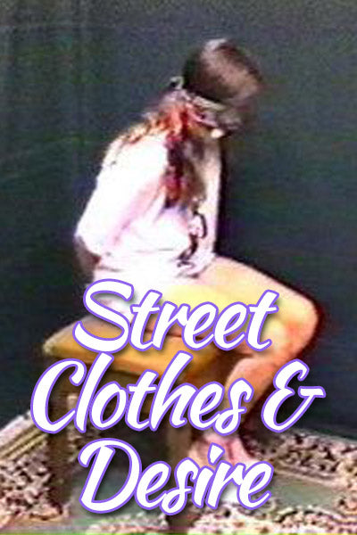 STREET CLOTHES & DESIRE