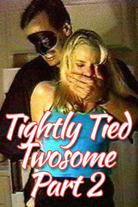TIGHTLY TIED TWOSOME PART 2