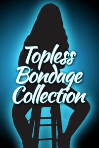 TOPLESS BONDAGE COLLECTION
