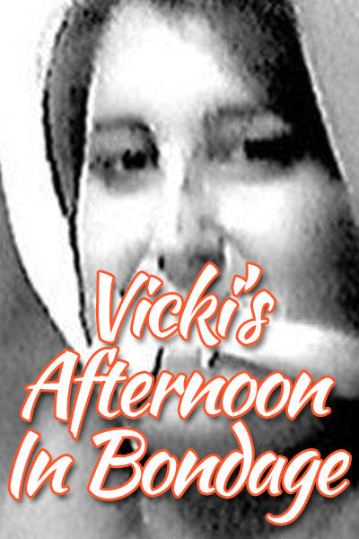 VICKI'S AFTERNOON IN BONDAGE