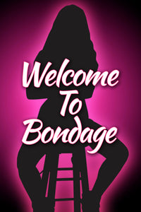 WELCOME TO BONDAGE