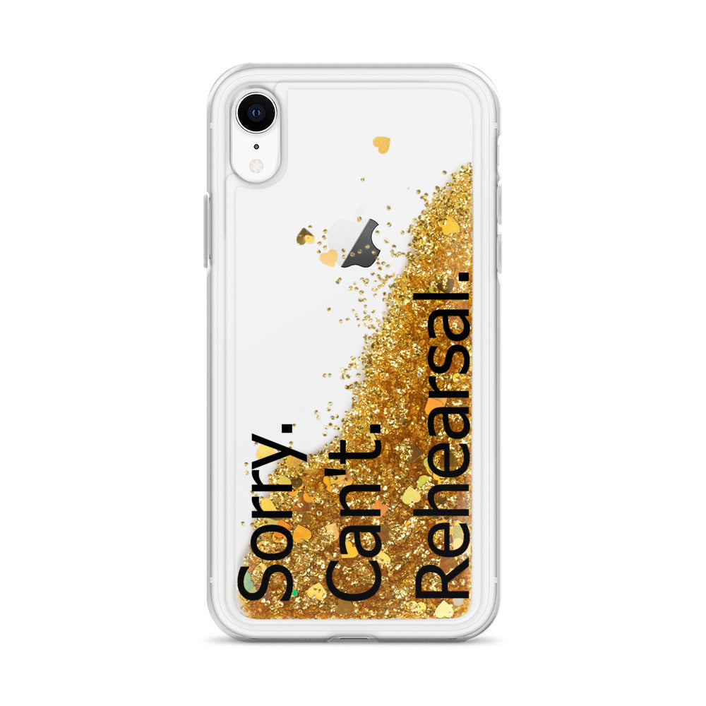 Sorry Can't Rehearsal Liquid Glitter Phone Case-Marching Arts Merchandise-Gold-iPhone XR-Marching Arts Merchandise