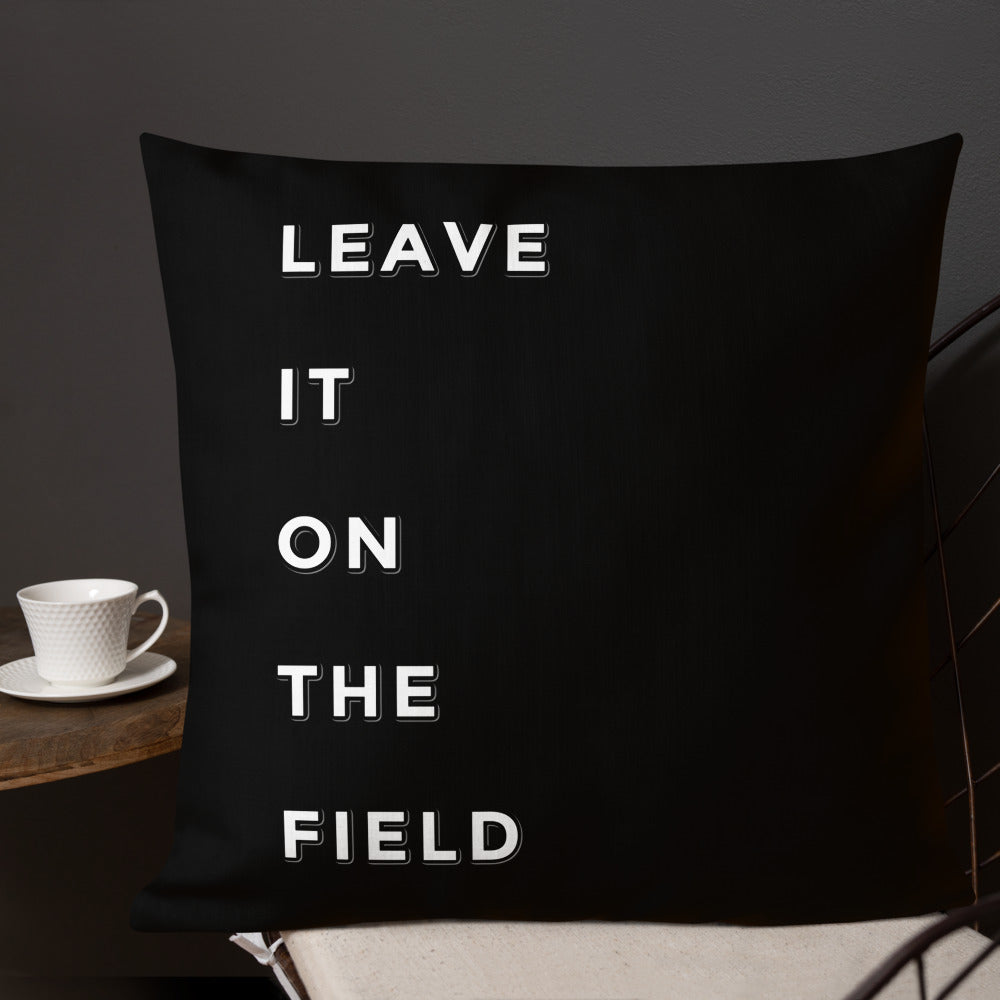 Leave It On The Field Marching Band Premium Pillow-Pillow-Marching Arts Merchandise-22×22-Marching Arts Merchandise