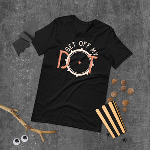 Get Off My Dot Marching Band Short-Sleeve Unisex T-Shirt-Marching Arts Merchandise-Marching Arts Merchandise