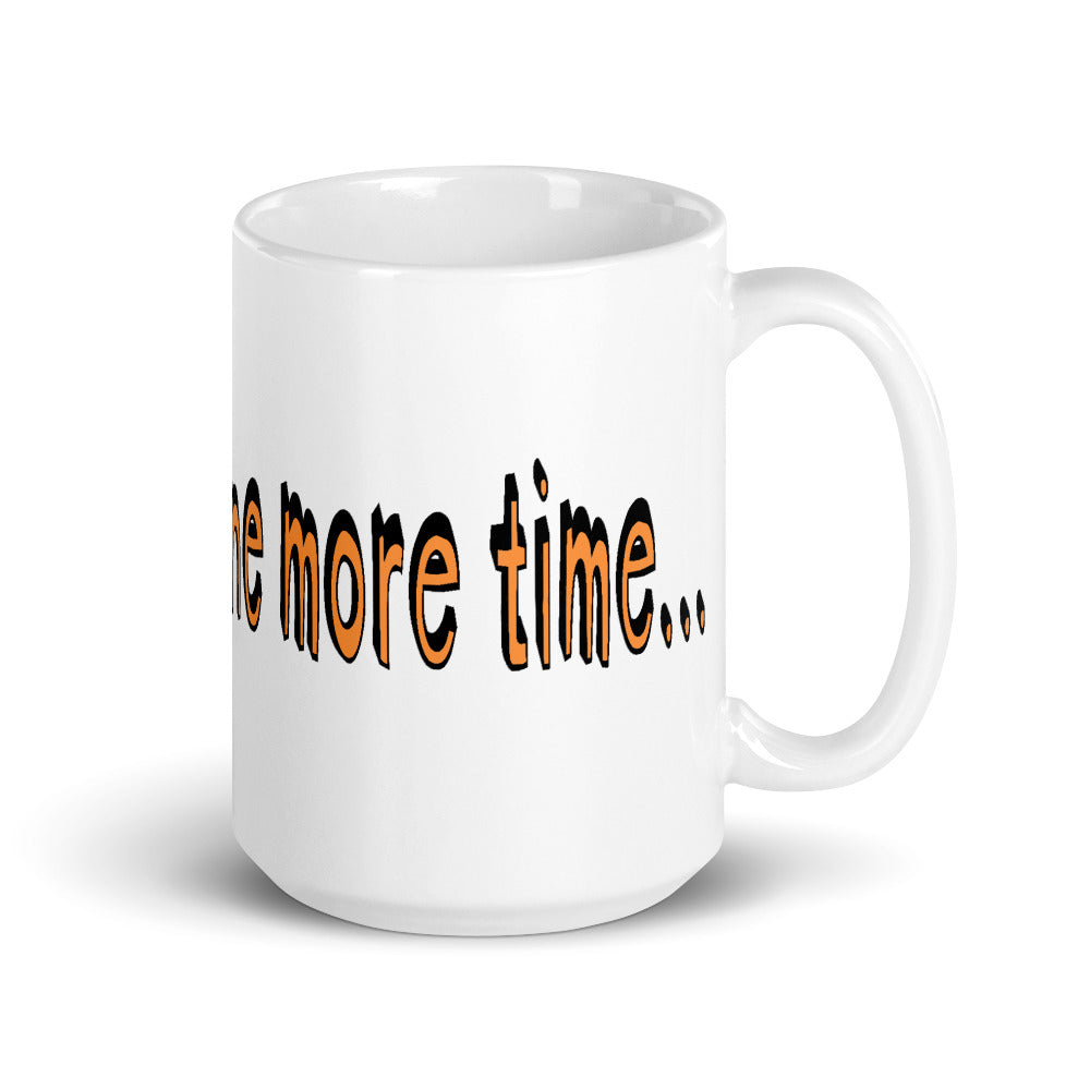 Alright Guard One More Time Color Guard Mug-Mugs-Marching Arts Merchandise-15oz-Marching Arts Merchandise