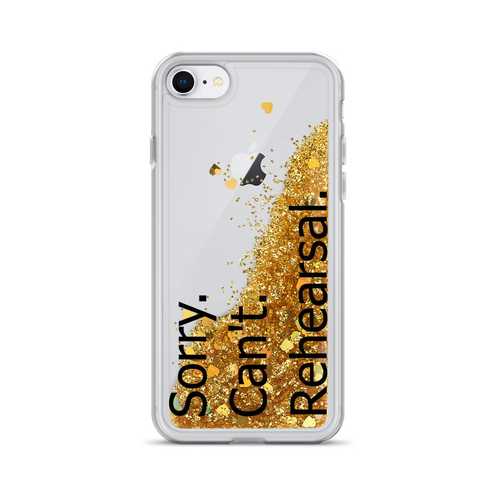 Sorry Can't Rehearsal Liquid Glitter Phone Case-Marching Arts Merchandise-Gold-iPhone 7/8-Marching Arts Merchandise