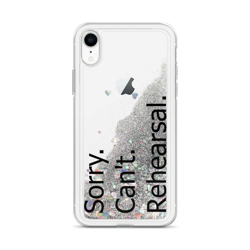 Sorry Can't Rehearsal Liquid Glitter Phone Case-Marching Arts Merchandise-Silver-iPhone XR-Marching Arts Merchandise