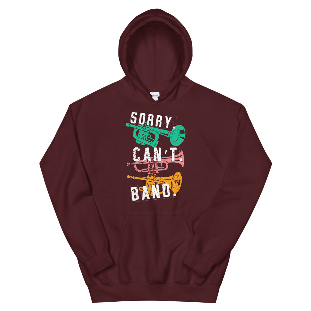 Sorry Can't Band Trumpet Marching Band Unisex Hoodie-Marching Arts Merchandise-Maroon-S-Marching Arts Merchandise