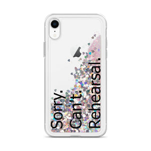 Sorry Can't Rehearsal Liquid Glitter Phone Case-Marching Arts Merchandise-Pink-iPhone XR-Marching Arts Merchandise