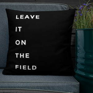 Leave It On The Field Marching Band Premium Pillow-Pillow-Marching Arts Merchandise-Marching Arts Merchandise
