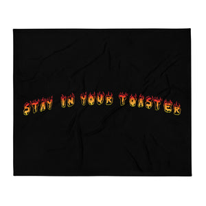Stay In Your Toaster Throw Blanket-Marching Arts Merchandise-Marching Arts Merchandise
