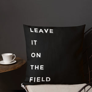 Leave It On The Field Marching Band Premium Pillow-Pillow-Marching Arts Merchandise-18×18-Marching Arts Merchandise