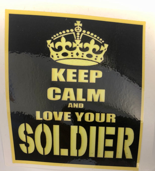 KEEP CALM AND LOVE YOUR SOLDIER Decal