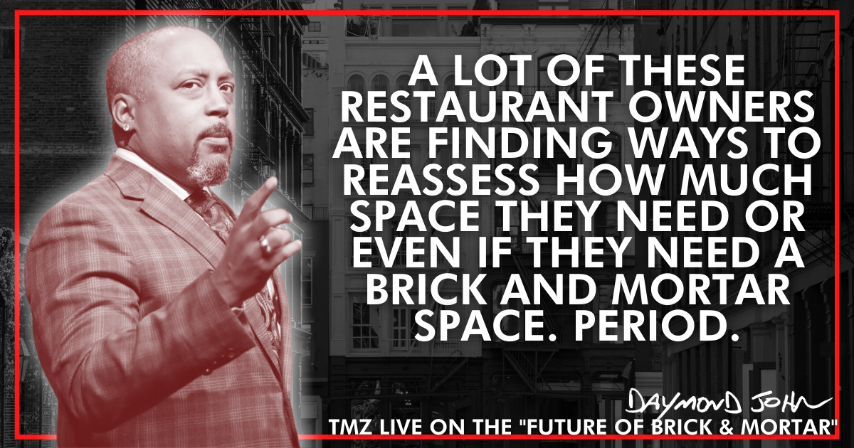 Daymond John Quote: A lot of these restaurant owners are finding ways to reassess how much space they need or even if they need a brick and mortar space. period.