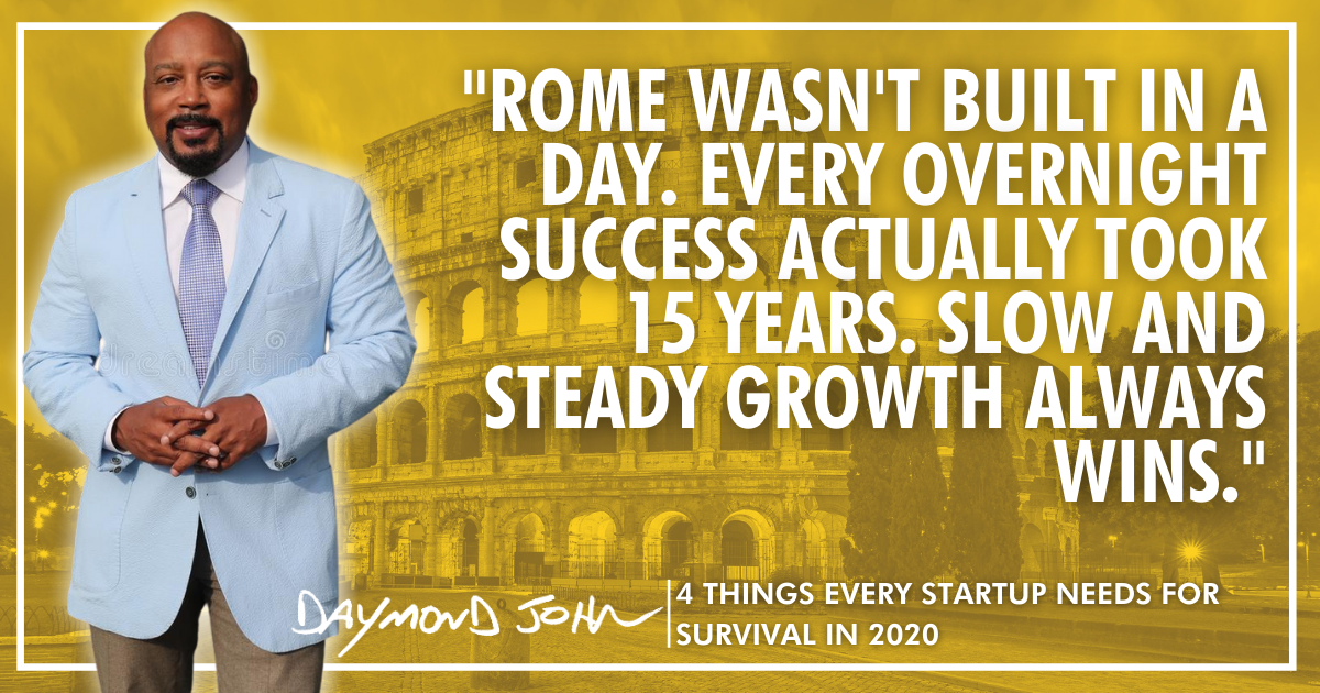 """Daymond John with quote """"Rome Wasn't Built in a Day. Every Overnight Success Actually took 15 Years. Slow and Steady Growth always wins."""" superimposed over rome."""