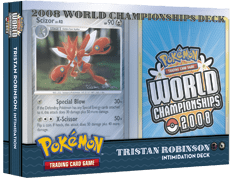 Pokemon - World Championships Deck 2008: Intimidation Deck - Tristan Robinson