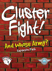 Clusterfight: And Whose Army?