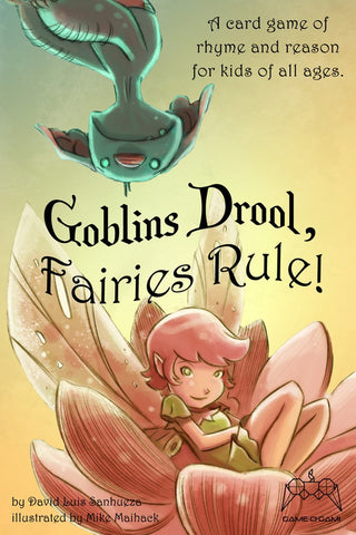 Goblins Drool, Fairies Rule! (Second Edition)
