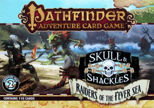 Pathfinder Adventure Card Game: Skull & Shackles - Raiders of the Fever Sea Adventure Deck