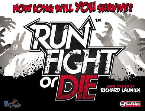 Run, Fight, or Die