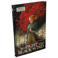 Arkham Horror Novellas - To Fight the Black Wind