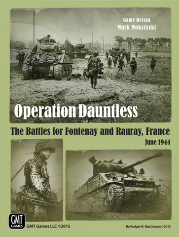 Operation Dauntless: The Battles for Fontenay and Rauray, France, June 1944