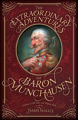 The Extraordinary Adventures of Baron Munchausen (Hardcover Book)
